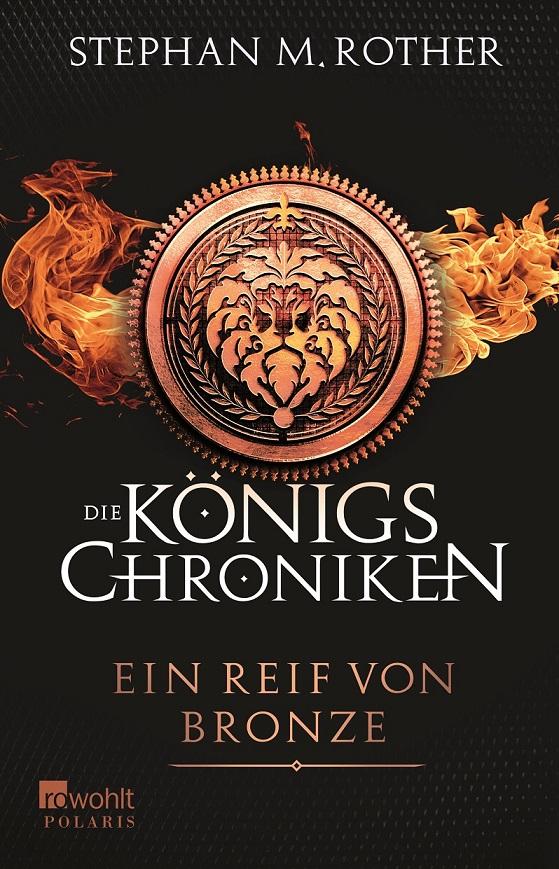 Die Königsmörder-Chroniken: Ein Reif von Bronze