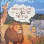 Stell dir vor, du wärst…ein wildes Tier in Afrika