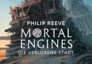 Rezension: Mortal Engines – Die Verlorene Stadt