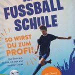 Deine Fußball-Schule – So wirst du zum Profi